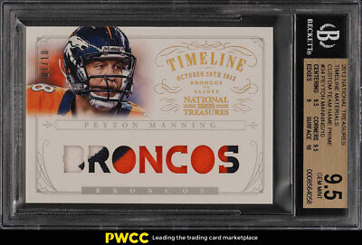 2013 National Treasures Timeline Name Peyton Manning PATCH /10 BGS 9.5 (PWCC)