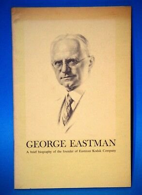 George Eastman (A brief biography of the founder Eastman Kodak Company)