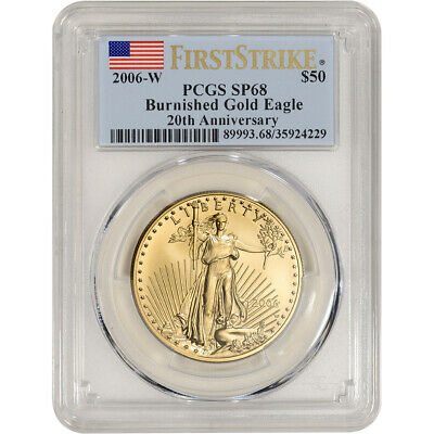 2006-W American Gold Eagle Burnished 1 oz $50 - PCGS SP68 - First Strike