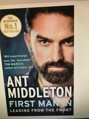 First Man In Leading from the front by Ant Middleton New Paperback Book