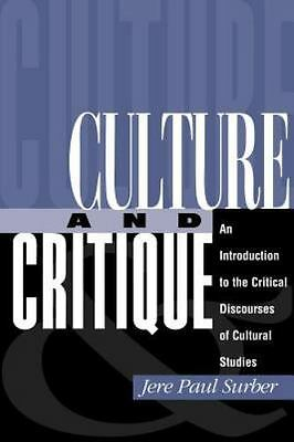 Culture And Critique: An Introduction To The Critical Discourses Of Cultural Stu