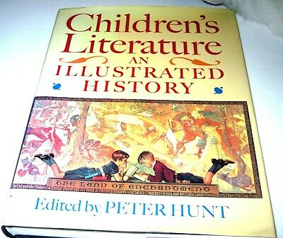 CHILDREN'S LITERATURE: An ILLUSTRATED HISTORY HC/DJ  250 PICTURES by Peter Hunt