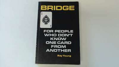 Good - Bridge for People Who Don't Know One Card from Another - Young, Ray 1965-