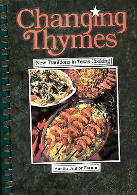 Changing Thymes New Traditions In Texas Cooking Austin Junior Forum Cookbook