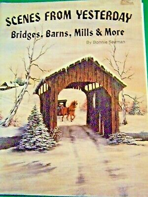Scenes From Yesterday Bridges Barns Mills More Bonnie Seaman 1987 Tole Paint