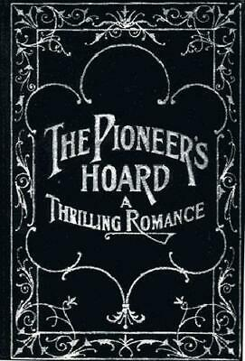 THE PIONEER'S HOARD, A Thrilling Romance of the Ozarks