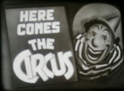 Here Comes The Circus 16 mm B&W SOUND Film Castle Films 400'
