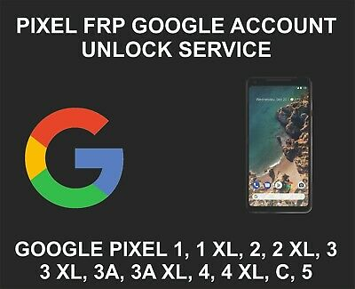 Google Account FRP Unlock, Remove Service Pixel 1, 2, 3, 4, XL, C, 3XL, 2XL 4XL