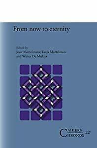 From Now to Eternity. (Cahiers Chronos), , Used; Good Book