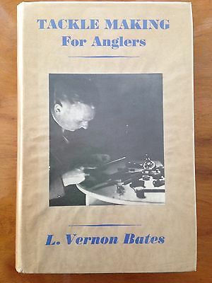 RARE H/B 1st TACKLE MAKING FOR ANGLERS by L.VERNON BATES 1938 Pike Fishing Book