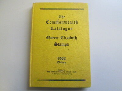 Acceptable - THE COMMONWEALTH CATALOGUE: QUEEN ELIZABETH STAMPS 1963 edition - a