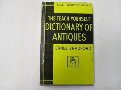 Good - Dictionary of Antiques (Teach Yourself) - Bradford, Ernle 1963-12-01   Ho