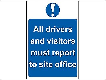 Scan All Drivers And Visitors Must Report To Site Office - PVC 400x600mm SCA4002