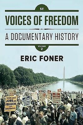 Voices of Freedom : A Documentary History by Eric Foner 5E Volume 2 (PD F) fast