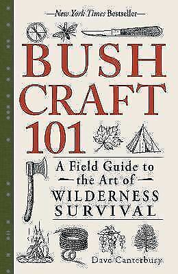 Bushcraft 101 : A Field Guide to the Art of Wilderness Survival (PDF) fast deliv