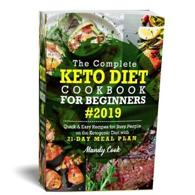 The Complete Keto Diet Cookbook For Beginners 2019: Quick & Easy Recipes For PDF