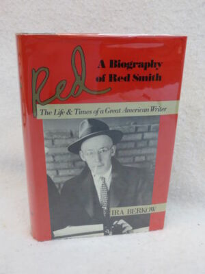 Ira Berkow  RED: A BIOGRAPHY OF RED SMITH  Times Books 1978 HC/DJ  1st Ed