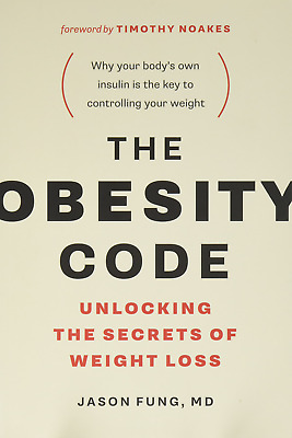 The Obesity Code Unlocking the Secrets of Weight Loss by Dr. Jason Fung Pbk
