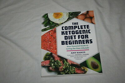 The Complete Ketogenic Diet for Beginners by Amy Ramos 2016 Softcover