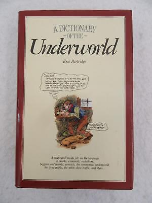 Eric Partridge A DICTIONARY OF THE UNDERWORLD Wordsworth Editions 1989
