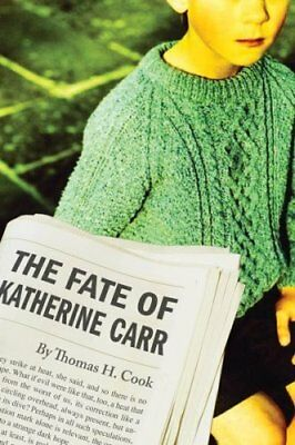 NEW - The Fate of Katherine Carr by Cook, Thomas H.