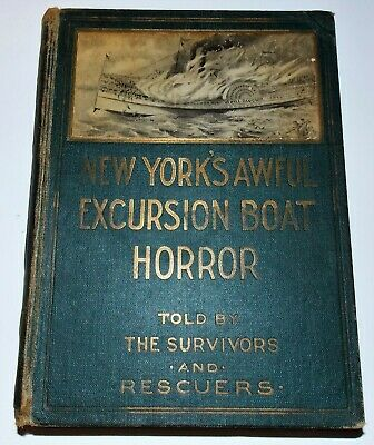 1904 New York's Awful Excursion Boat Horror By Survivors & Rescuers Hb Book