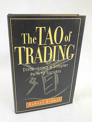 Robert Koppel THE TAO OF TRADING Discoverinag a Simpler Path to Success 1998