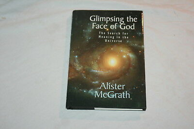 Glimpsing the Face of God : The Search for Meaning in the Universe by Alister...