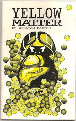 WILLIAM BARTON Yellow Matter. 1st edition chapbook, 1993.