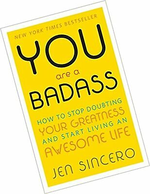 You Are a Badass®: How to Stop Doubting Your Greatness and Start Living an Aw...