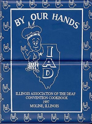 By Our Hands Illinois Assoc. Of The Deaf Convention Vintage Cookbook 1997 Moline