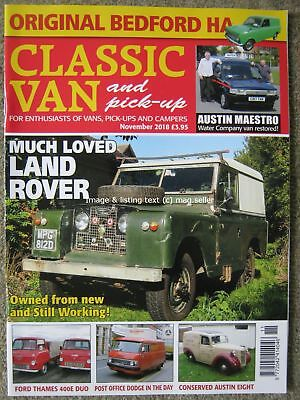 Classic Van & Pick-Up November 2018 Land Rover Maestro Bedford HA Ford Thames