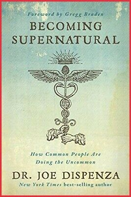 Becoming Supernatural : How Common People Are Doing the Uncommon [ PDF BOOK ]
