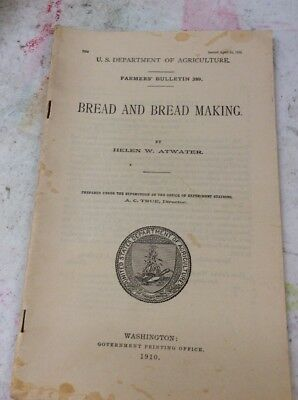 US DEPARTMENT OF AGRICULTURE FARMERS BULLETIN Bread And Bread Making April 1910