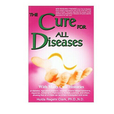 THE CURE FOR All Diseases : With Many Case Histories by