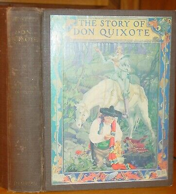 STORY OF DON QUIXOTE Paulson Illst Choate Children's 1922 Medieval Classic Tale