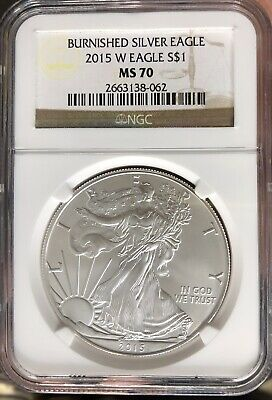 2015 W American Silver Eagle NGC Certified MS 70 Burnished