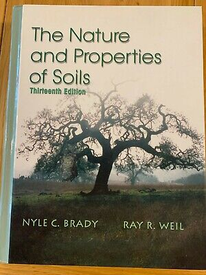 The Nature and Properties of Soil 13th ed by Nyle C Brady & Ray R Weil