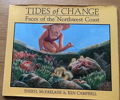 Tides Of Change -Faces Of The North West Coast - Canada - Macfarlane/Campbell