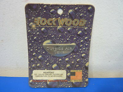 Rockwood KG-670AT,Stainless Steel Gauge Emblem Outside Air temp 1/2 Moon Shape