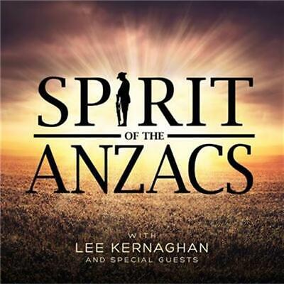 LEE KERNAGHAN AND SPECIAL GUESTS Spirit of the ANZACS feat. John Schumann CD NEW