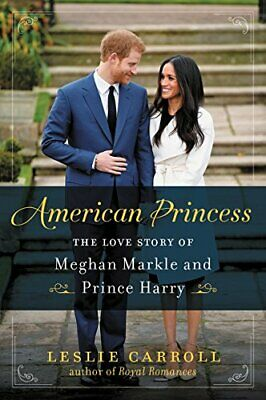 NEW - American Princess: The Love Story of Meghan Markle and Prince Harry