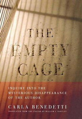 NEW - The Empty Cage: Inquiry into the Mysterious Disappearance of the Author