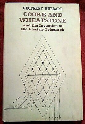 Cooke & Wheatstone and the Invention of the electric telegraph Geoffrey Hubbard
