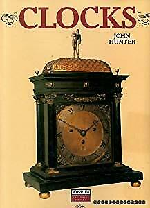 Clocks: An Illustrated History of Timepieces, Hunter, John, Used; Good Book