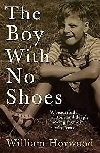 The Boy with No Shoes: A Memoir, William Horwood, Used; Good Book