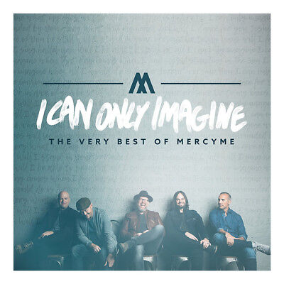 Mercy Me - I Can Only Imagine The Very Best Of MercyMe CD 2018   •• NEW ••