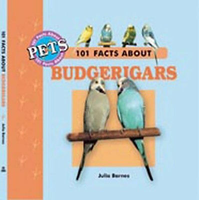 101 Facts About Budgerigars __ Brand New __ Freepost Uk