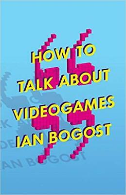 [PDF] How to Talk about Videogames by Ian Bogost