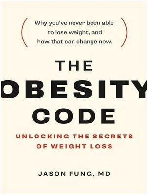 The Obesity Code: Unlocking the Secrets of Weight Loss [PDF]
